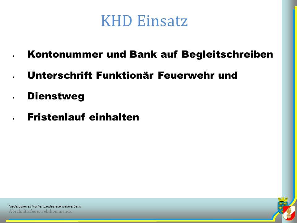 Niederösterreichischer Landesfeuerwehrverband Abschnittsfeuerwehrkommando KHD Einsatz Kontonummer und Bank auf Begleitschreiben Unterschrift Funktionär Feuerwehr und Dienstweg Fristenlauf einhalten