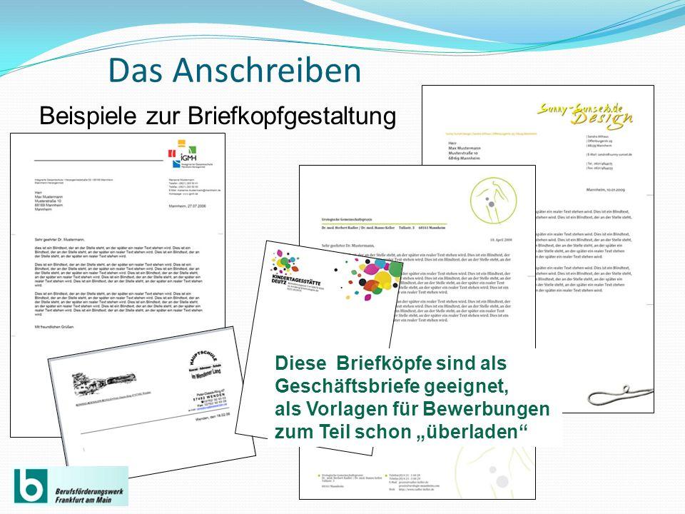 Das Anschreiben Beispiele zur Briefkopfgestaltung Diese Briefköpfe sind als Geschäftsbriefe geeignet, als Vorlagen für Bewerbungen zum Teil schon über