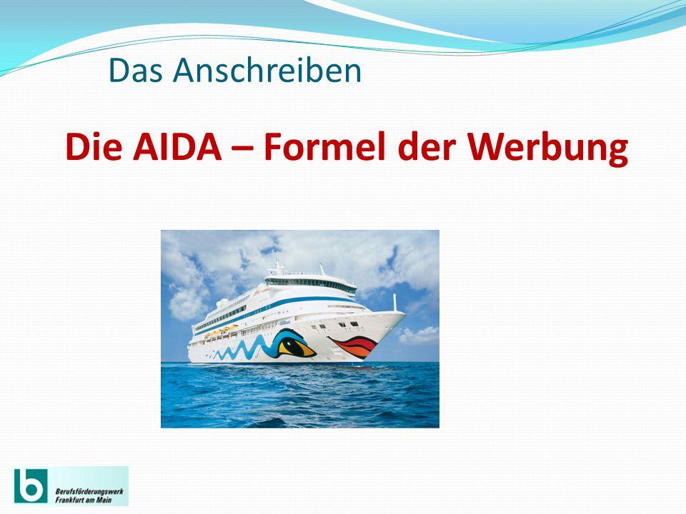Die AIDA – Formel der Werbung Das Anschreiben