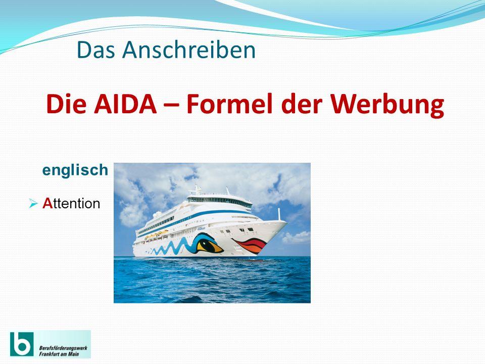 Die AIDA – Formel der Werbung englisch Attention Das Anschreiben
