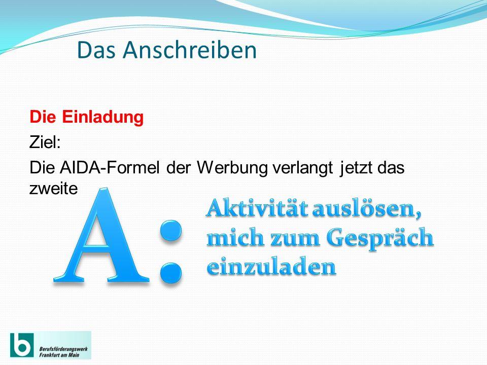 Das Anschreiben Die Einladung Ziel: Die AIDA-Formel der Werbung verlangt jetzt das zweite
