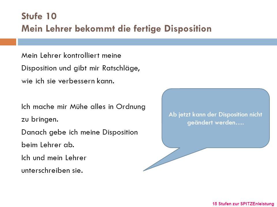 Stufe 10 Mein Lehrer bekommt die fertige Disposition Mein Lehrer kontrolliert meine Disposition und gibt mir Ratschläge, wie ich sie verbessern kann.