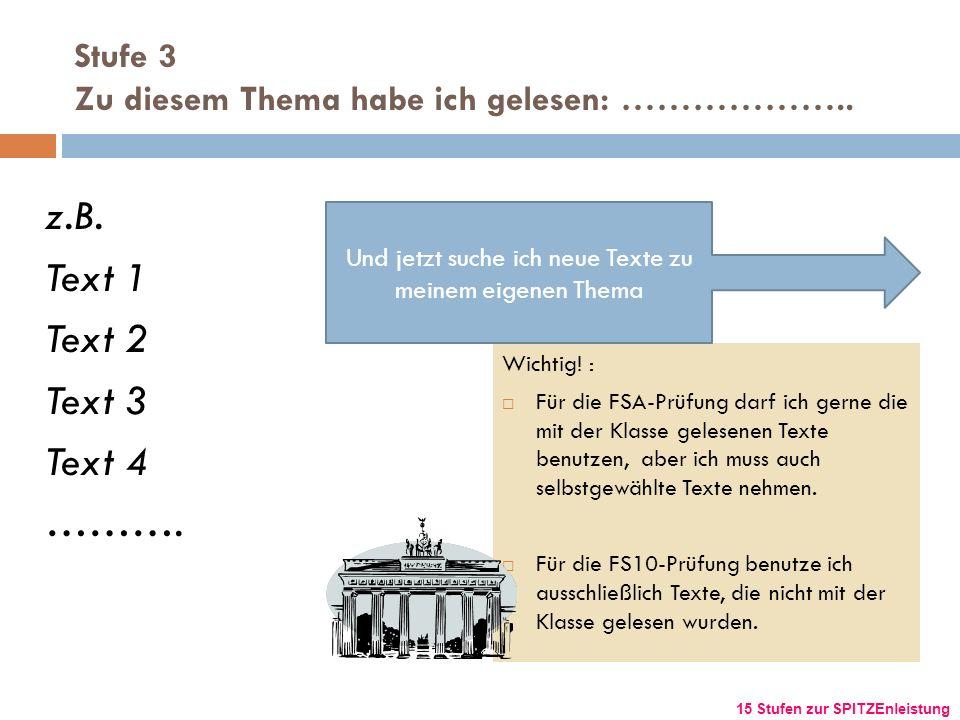 Stufe 3 Zu diesem Thema habe ich gelesen: ……………….. Wichtig! : Für die FSA-Prüfung darf ich gerne die mit der Klasse gelesenen Texte benutzen, aber ich