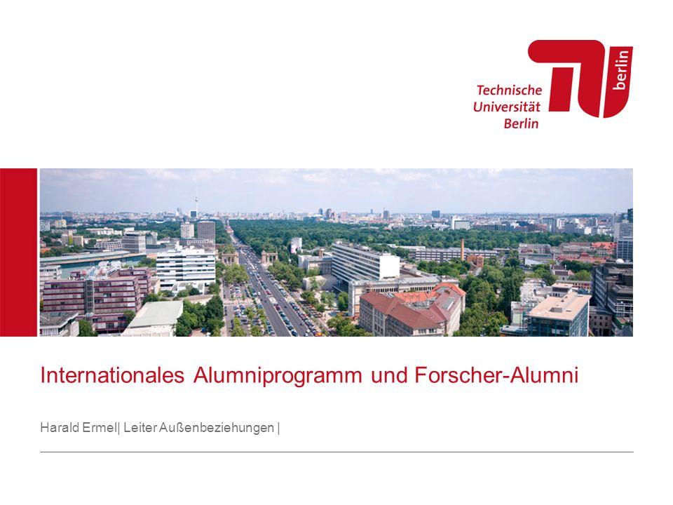Internationales Alumniprogramm und Forscher-Alumni Harald Ermel| Leiter Außenbeziehungen |