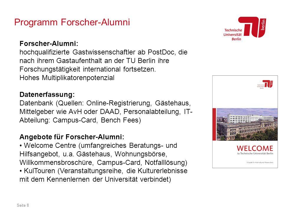 Programm Forscher-Alumni Seite 8 Forscher-Alumni: hochqualifizierte Gastwissenschaftler ab PostDoc, die nach ihrem Gastaufenthalt an der TU Berlin ihr