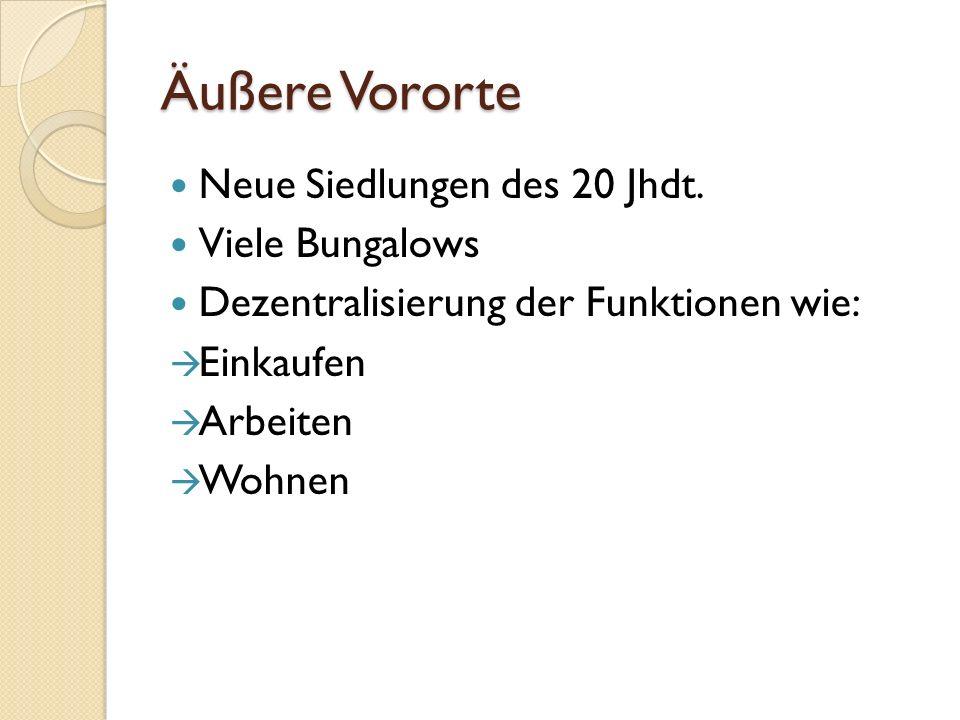 Äußere Vororte Neue Siedlungen des 20 Jhdt.