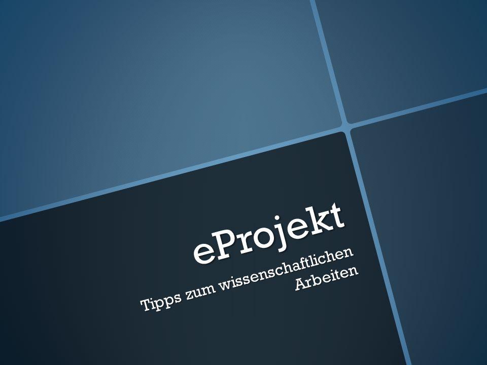 eProjekt Tipps zum wissenschaftlichen Arbeiten