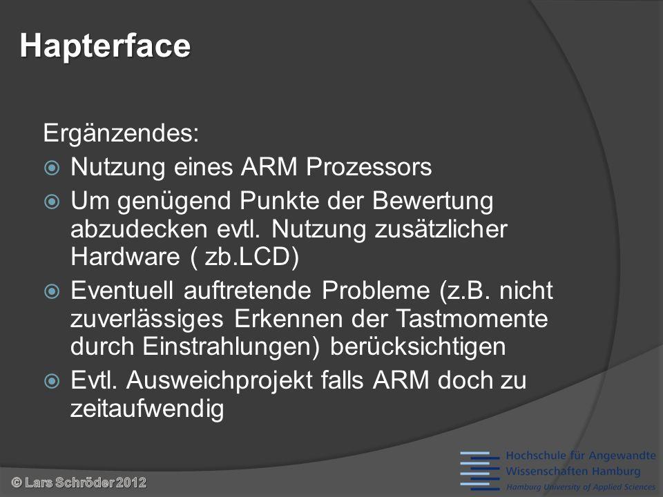 Ergänzendes: Nutzung eines ARM Prozessors Um genügend Punkte der Bewertung abzudecken evtl.