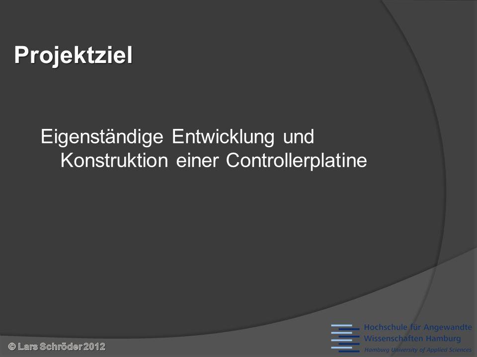 Eigenständige Entwicklung und Konstruktion einer ControllerplatineProjektziel