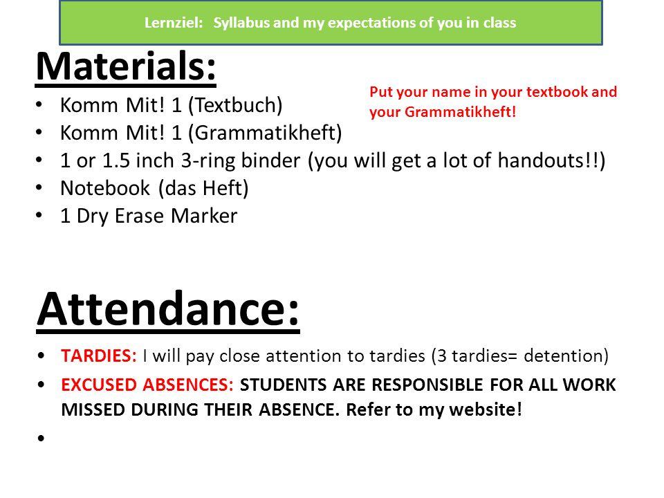 Materials: Komm Mit! 1 (Textbuch) Komm Mit! 1 (Grammatikheft) 1 or 1.5 inch 3-ring binder (you will get a lot of handouts!!) Notebook (das Heft) 1 Dry