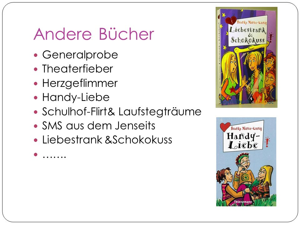 Andere Bücher Generalprobe Theaterfieber Herzgeflimmer Handy-Liebe Schulhof-Flirt& Laufstegträume SMS aus dem Jenseits Liebestrank &Schokokuss …….
