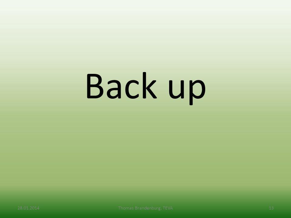 Back up 28.01.2014Thomas Brandenburg, TEVA13