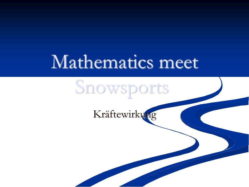 Mathematics meet Snowsports Kräftewirkung