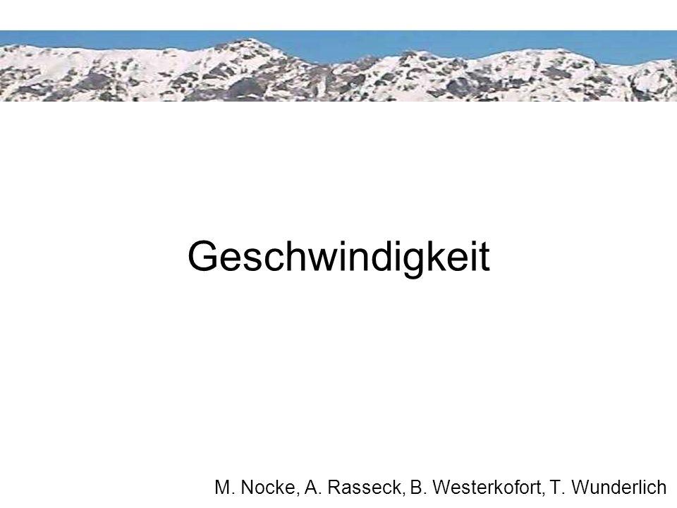 Geschwindigkeit M. Nocke, A. Rasseck, B. Westerkofort, T. Wunderlich