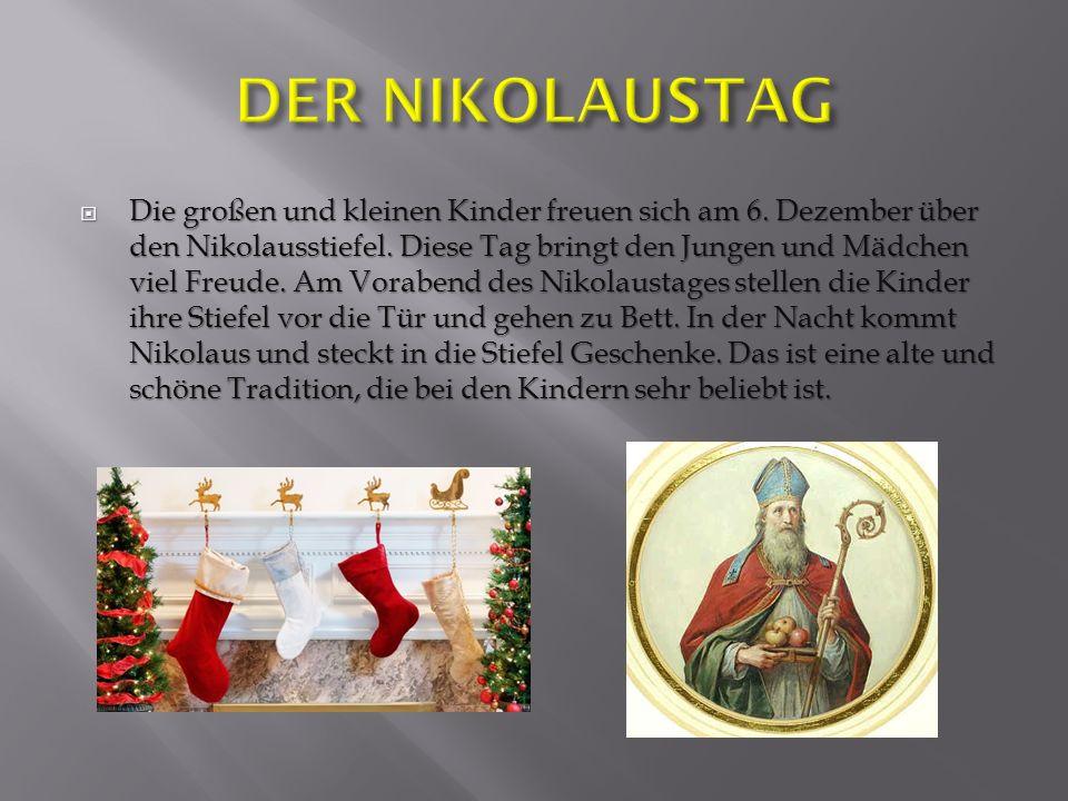 Die großen und kleinen Kinder freuen sich am 6. Dezember über den Nikolausstiefel. Diese Tag bringt den Jungen und Mädchen viel Freude. Am Vorabend de