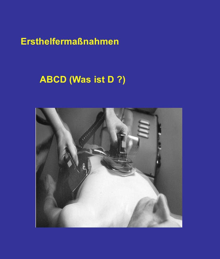 Ersthelfermaßnahmen ABCD (Was ist D ?)