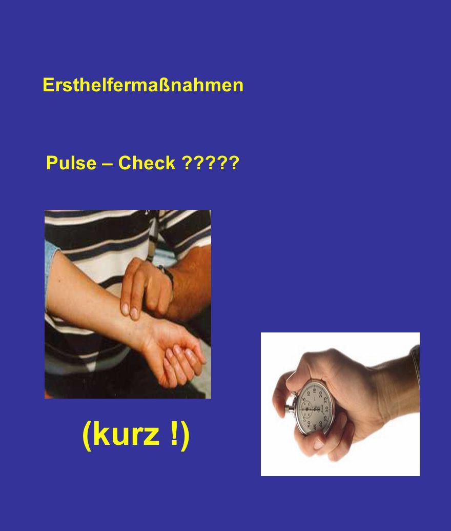 Ersthelfermaßnahmen Pulse – Check ????? (kurz !)