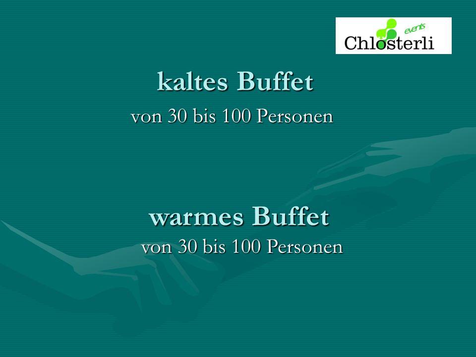 kaltes Buffet von 30 bis 100 Personen warmes Buffet von 30 bis 100 Personen