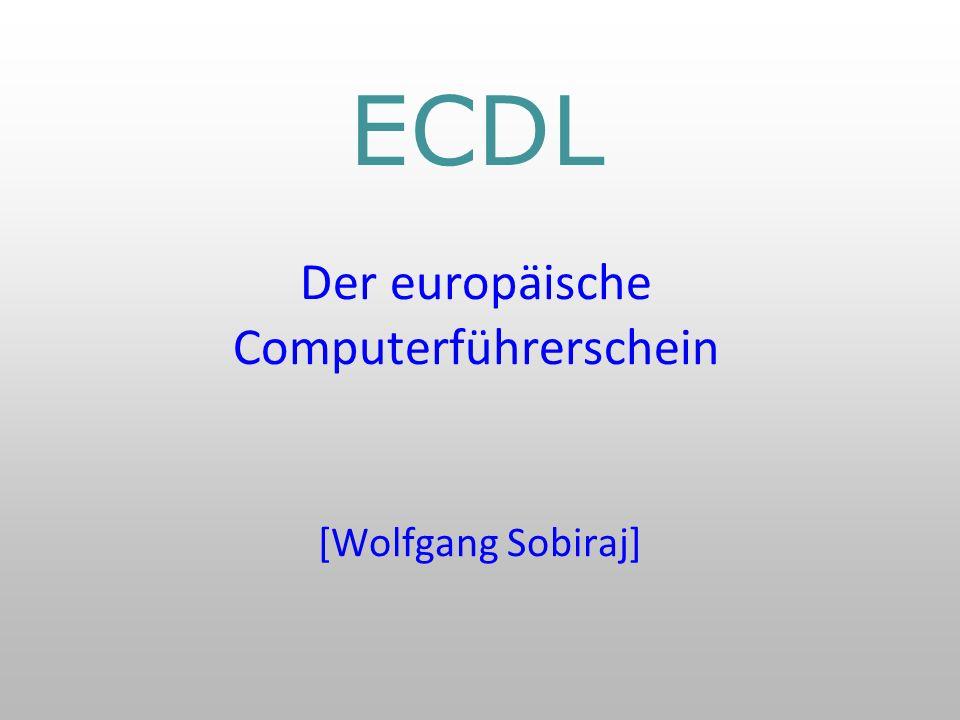 ECDL Der europäische Computerführerschein [Wolfgang Sobiraj]