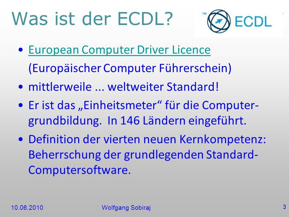 10.06.2010Wolfgang Sobiraj 3 Was ist der ECDL.
