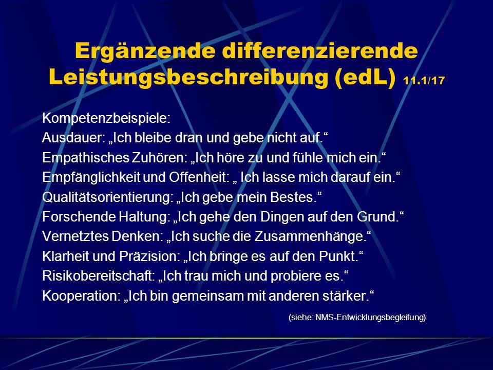 Ergänzende differenzierende Leistungsbeschreibung (edL) 11.1/17 Kompetenzbeispiele: Ausdauer: Ich bleibe dran und gebe nicht auf. Empathisches Zuhören