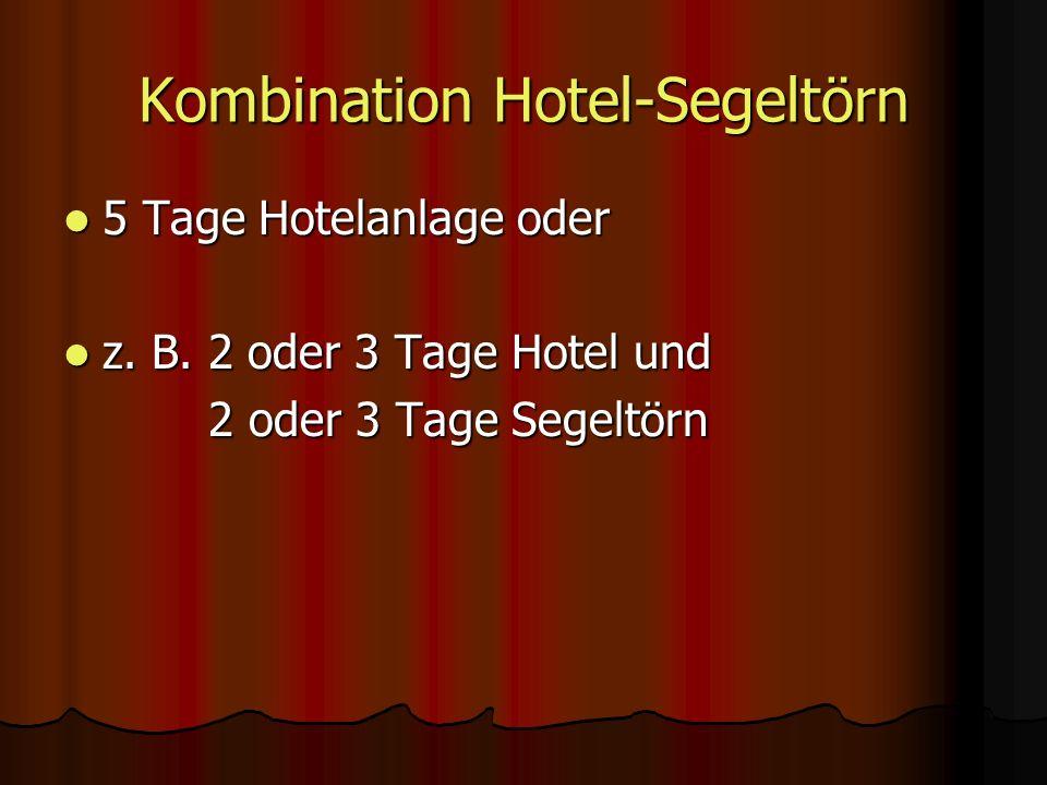 Kombination Hotel-Segeltörn 5 Tage Hotelanlage oder 5 Tage Hotelanlage oder z.