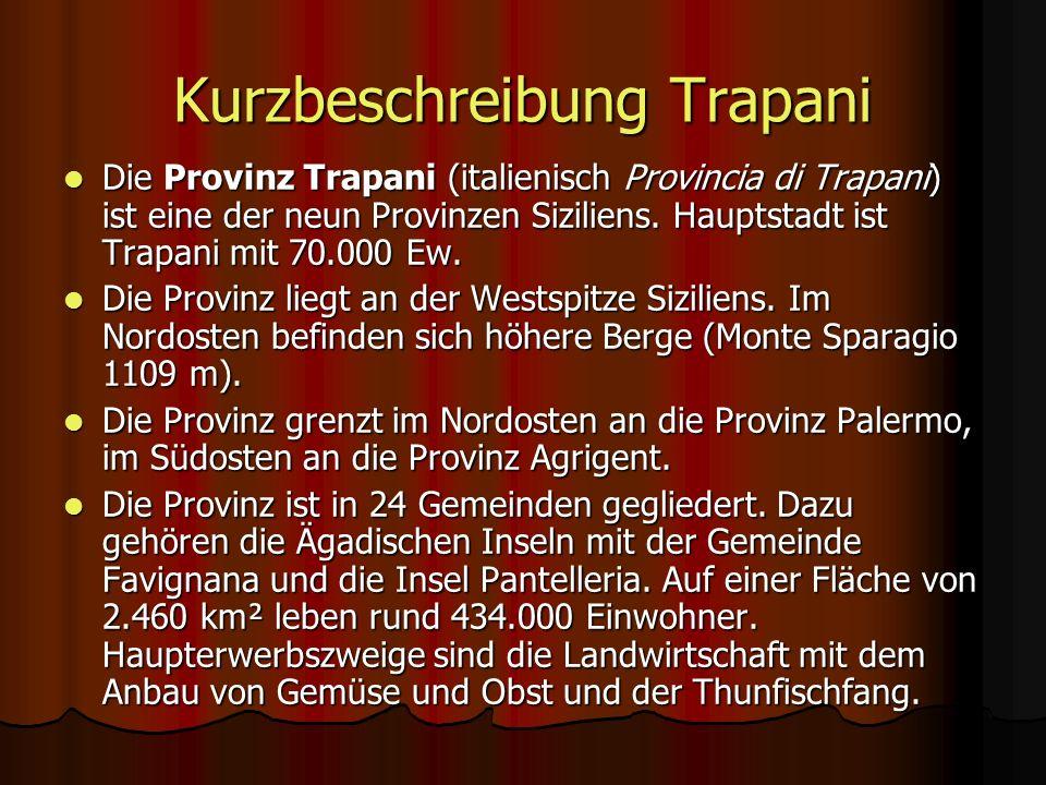 Kurzbeschreibung Trapani Die Provinz Trapani (italienisch Provincia di Trapani) ist eine der neun Provinzen Siziliens.