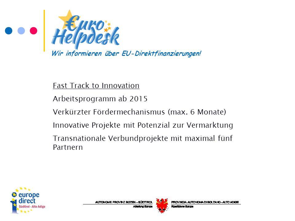 Fast Track to Innovation Arbeitsprogramm ab 2015 Verkürzter Fördermechanismus (max.