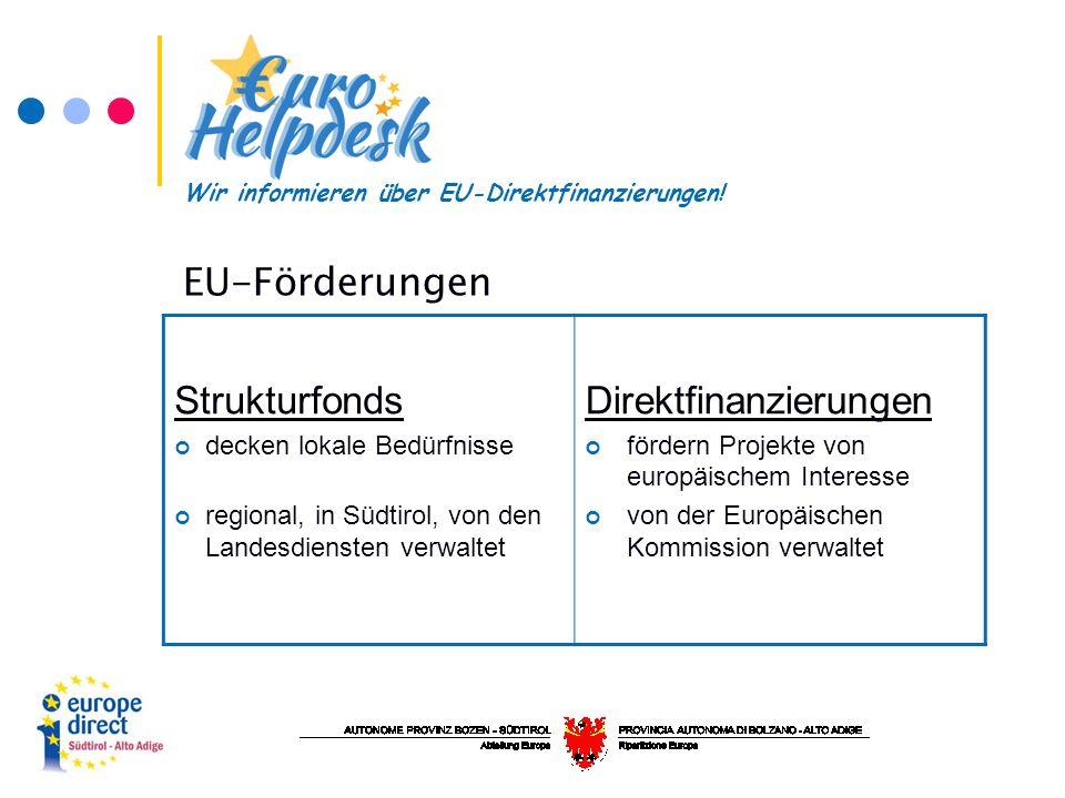 Strukturfonds decken lokale Bedürfnisse regional, in Südtirol, von den Landesdiensten verwaltet Direktfinanzierungen fördern Projekte von europäischem Interesse von der Europäischen Kommission verwaltet Wir informieren über EU-Direktfinanzierungen.