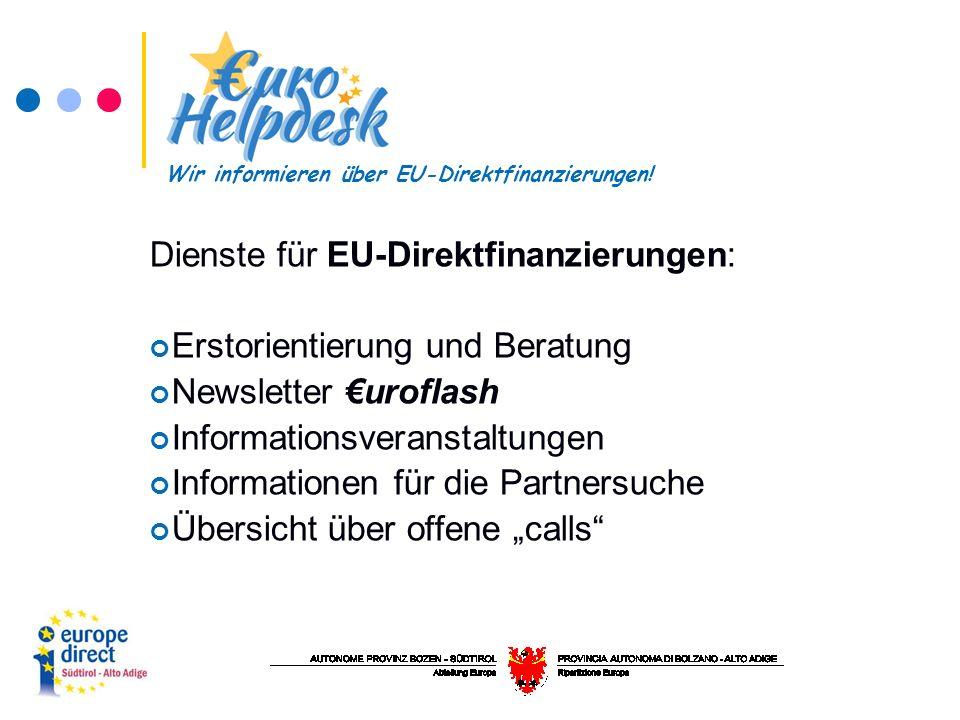 Dienste für EU-Direktfinanzierungen: Erstorientierung und Beratung Newsletter uroflash Informationsveranstaltungen Informationen für die Partnersuche Übersicht über offene calls Wir informieren über EU-Direktfinanzierungen!
