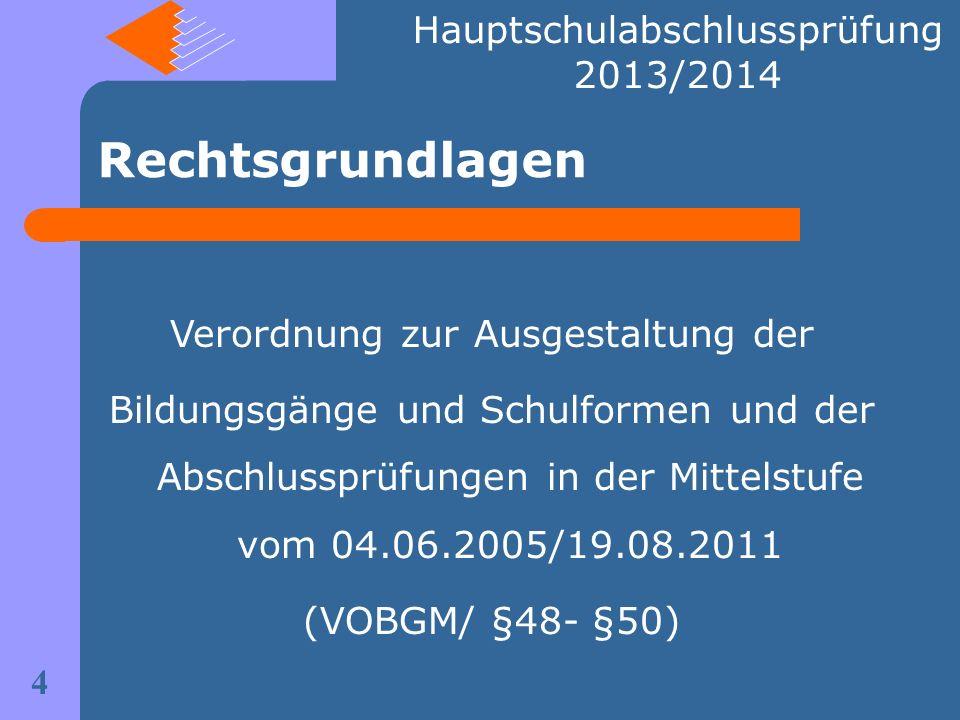 Rechtsgrundlagen Verordnung zur Ausgestaltung der Bildungsgänge und Schulformen und der Abschlussprüfungen in der Mittelstufe vom 04.06.2005/19.08.201