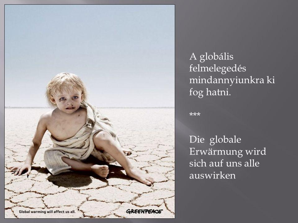 A globális felmelegedés mindannyiunkra ki fog hatni.