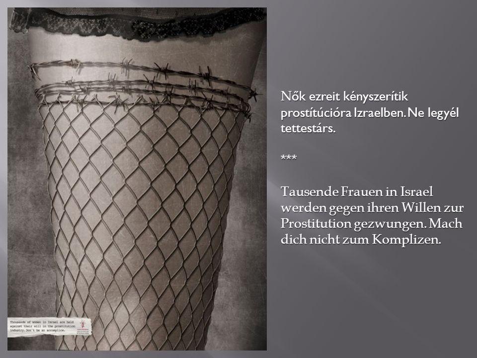 N ők ezreit kényszerítik prostítúcióra Izraelben. Ne legyél tettestárs.