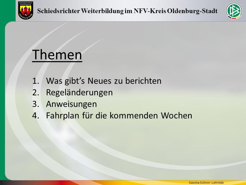 Themen 1.Was gibts Neues zu berichten 2.Regeländerungen 3.Anweisungen 4.Fahrplan für die kommenden Wochen Schiedsrichter Weiterbildung im NFV-Kreis Ol