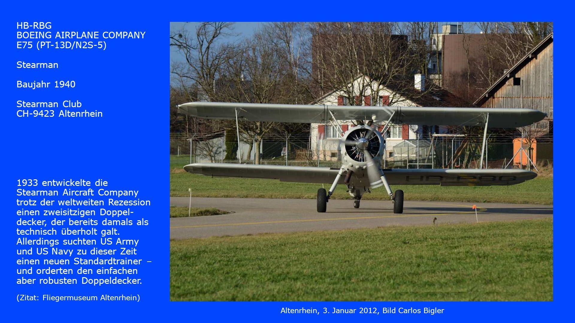 HB-RBG BOEING AIRPLANE COMPANY E75 (PT-13D/N2S-5) Stearman Baujahr 1940 Stearman Club CH-9423 Altenrhein 1933 entwickelte die Stearman Aircraft Compan