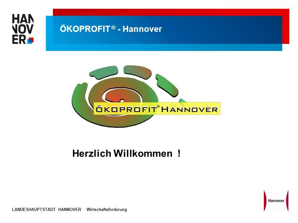 LANDESHAUPTSTADT HANNOVERWirtschaftsförderung ÖKOPROFIT ® - Hannover Herzlich Willkommen !