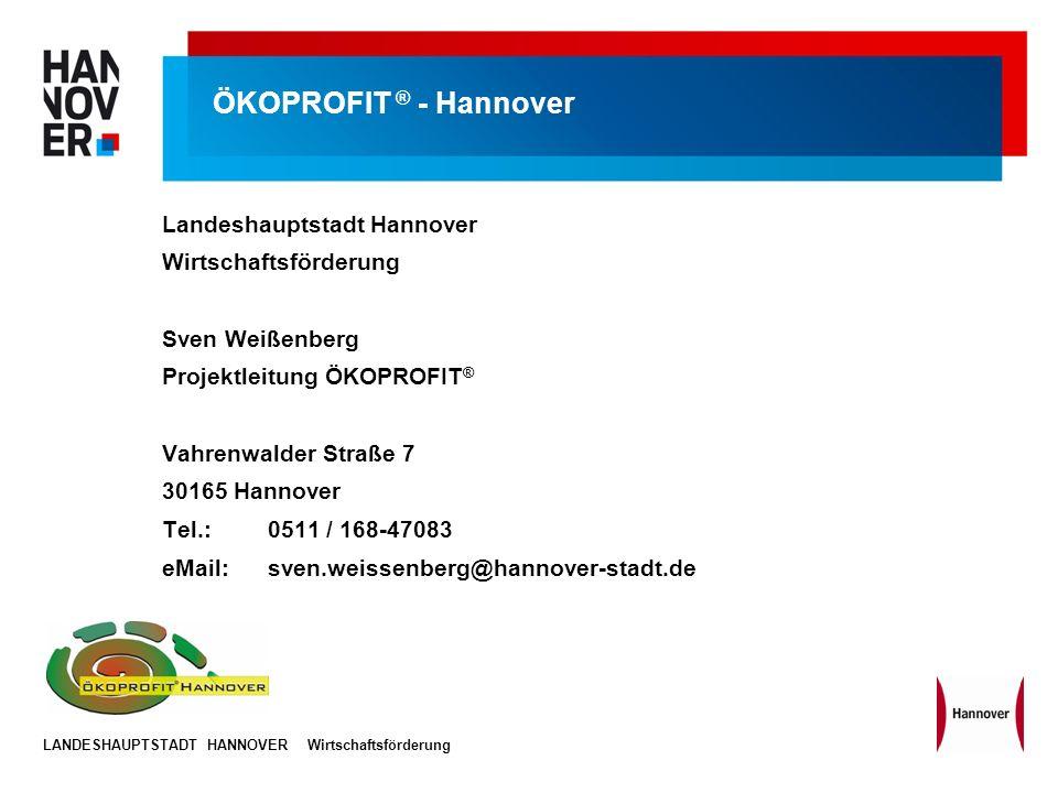 LANDESHAUPTSTADT HANNOVERWirtschaftsförderung ÖKOPROFIT ® - Hannover Landeshauptstadt Hannover Wirtschaftsförderung Sven Weißenberg Projektleitung ÖKO