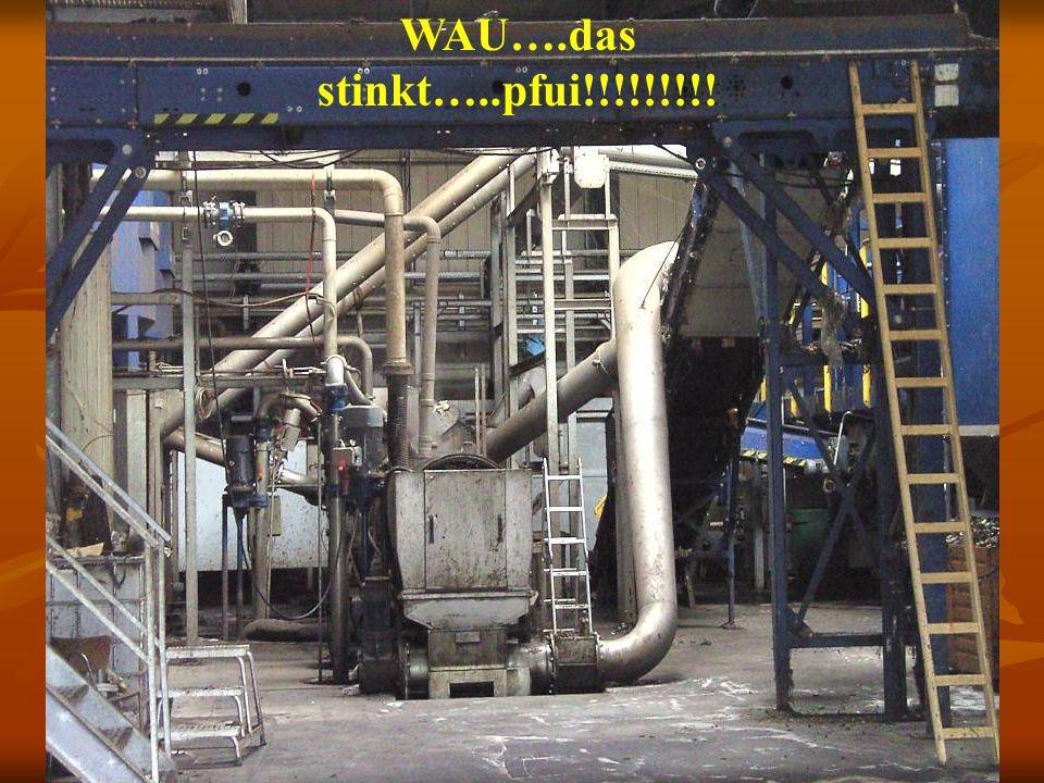 Biomüllverwertung WAU….das stinkt…..pfui!!!!!!!!!