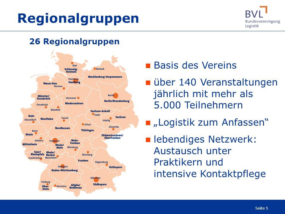 Seite 5 Regionalgruppen 26 Regionalgruppen Basis des Vereins über 140 Veranstaltungen jährlich mit mehr als 5.000 Teilnehmern Logistik zum Anfassen le