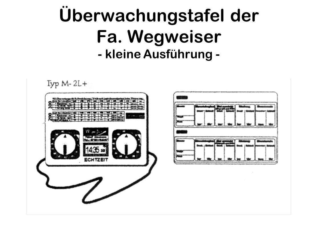 Überwachungstafel der Fa. Wegweiser - kleine Ausführung -