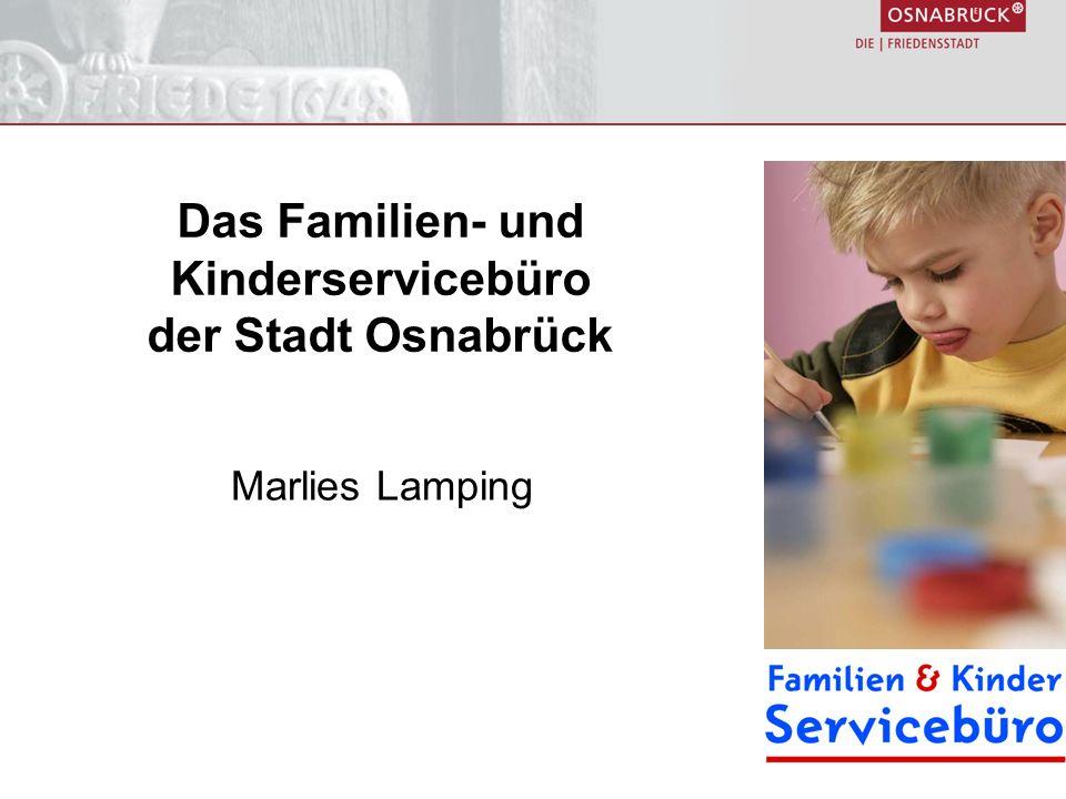 Das Familien- und Kinderservicebüro der Stadt Osnabrück Marlies Lamping