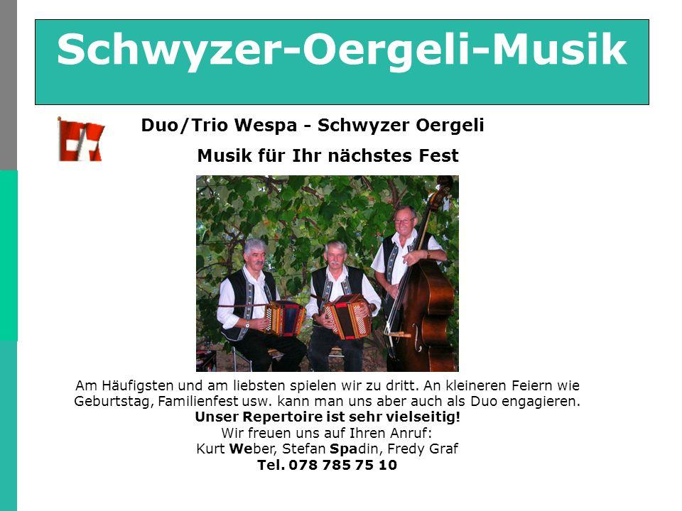 Schwyzer-Oergeli-Musik Duo/Trio Wespa - Schwyzer Oergeli Musik für Ihr nächstes Fest Am Häufigsten und am liebsten spielen wir zu dritt.