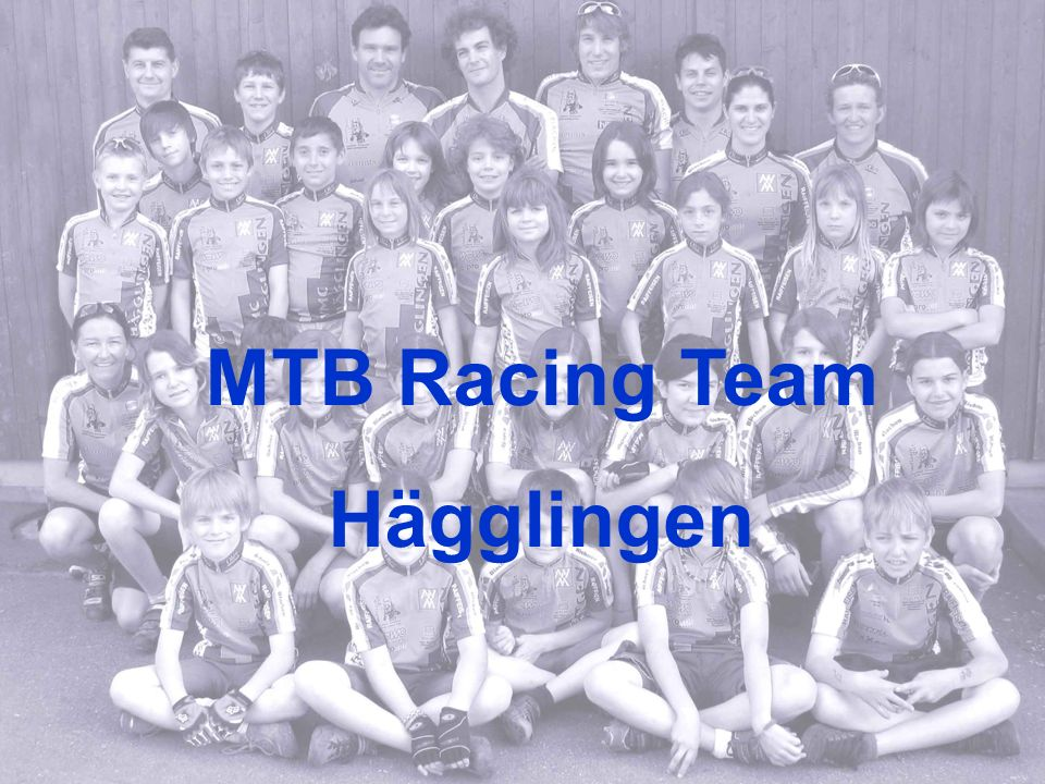 MTB Racing Team, Hägglingen Herzlichen Dank für ihre Aufmerksamkeit