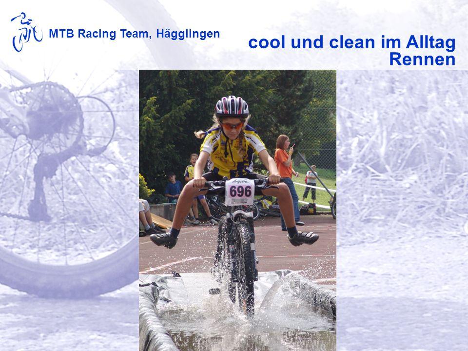 MTB Racing Team, Hägglingen cool und clean im Alltag Rennen