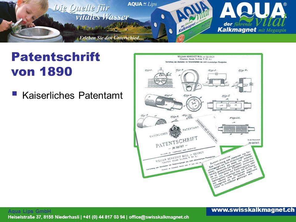 Aqua Lips GmbH Heiselstraße 37, 8155 Niederhasli | +41 (0) 44 817 03 94 | office@swisskalkmagnet.ch www.swisskalkmagnet.ch Patentschrift von 1890 Kaiserliches Patentamt