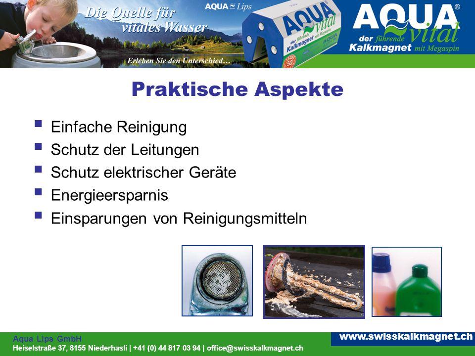 Aqua Lips GmbH Heiselstraße 37, 8155 Niederhasli | +41 (0) 44 817 03 94 | office@swisskalkmagnet.ch www.swisskalkmagnet.ch Gesundheitliche Aspekte Gesundes Wasser Geschmackvolleres Wasser Hautverträglichkeit Haustiere und Pflanzen