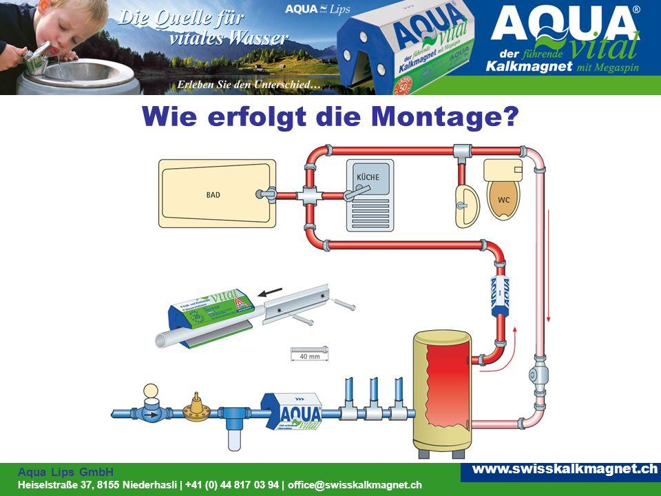 Aqua Lips GmbH Heiselstraße 37, 8155 Niederhasli | +41 (0) 44 817 03 94 | office@swisskalkmagnet.ch www.swisskalkmagnet.ch Wie erfolgt die Montage?