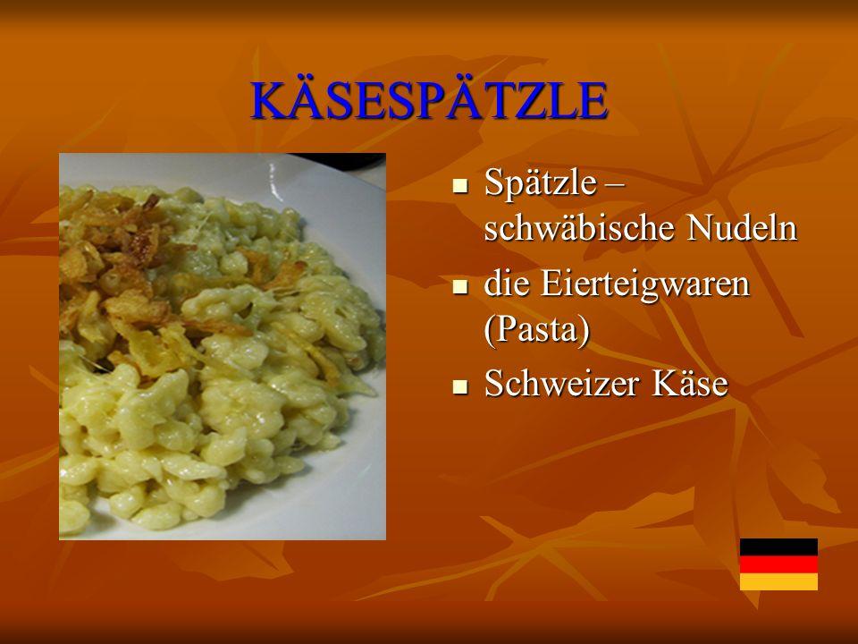 KÄSESPÄTZLE Spätzle – schwäbische Nudeln Spätzle – schwäbische Nudeln die Eierteigwaren (Pasta) die Eierteigwaren (Pasta) Schweizer Käse Schweizer Käs