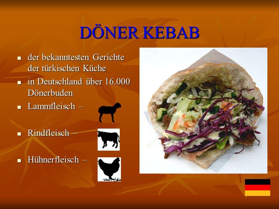 DÖNER KEBAB der bekanntesten Gerichte der türkischen Küche der bekanntesten Gerichte der türkischen Küche in Deutschland über 16.000 Dönerbuden in Deu