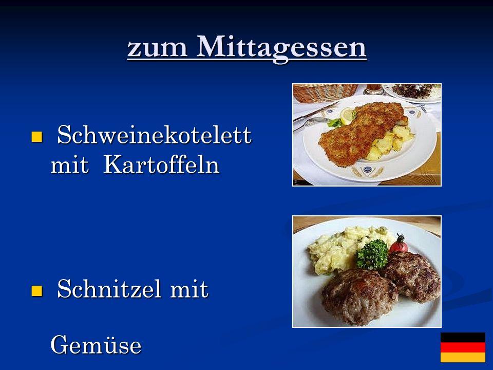 zum Mittagessen Schweinekotelett mit Kartoffeln Schweinekotelett mit Kartoffeln Schnitzel mit Gemüse Schnitzel mit Gemüse